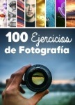 Varios - 100 Ejercicios De Fotografia Pdf