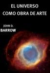 Barrow John D - El Universo Como Obra De Arte Mult